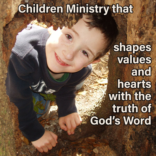 children's ministry that shapes the values and heart with the truth of God's Word.